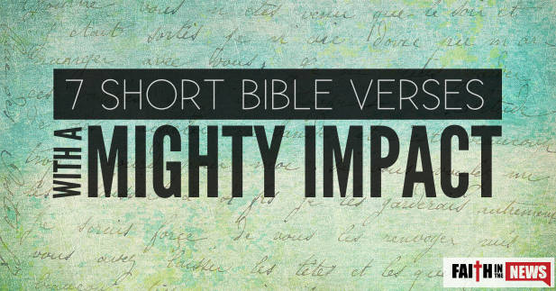 7 short bible verses with a mighty impact faith in the news