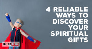 4 Reliable Ways to Discover Your Spiritual Gifts