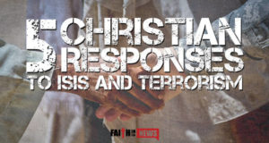 5 Christian Responses to ISIS and Terrorism