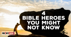 4 Bible Heroes You Might Not Know