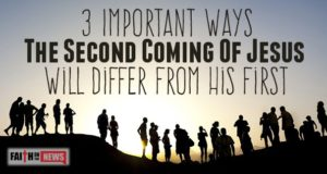 3 Important Ways The Second Coming Of Jesus Will Differ From His First