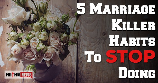 5 Marriage Killer Habits To Stop Doing