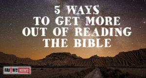 5 Ways To Get More Out Of Reading The Bible
