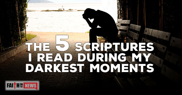 The 5 Scriptures I Read During My Darkest Moments