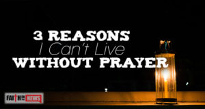 3 Reasons I Can't Live Without Prayer