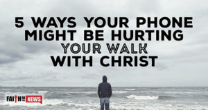 5 Ways Your Phone Might Be Hurting Your Walk With Christ