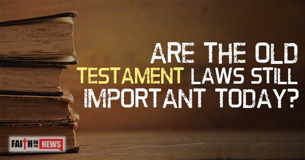 Are The Old Testament Laws Still Important Today?