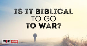 Is It Biblical To Go To War?